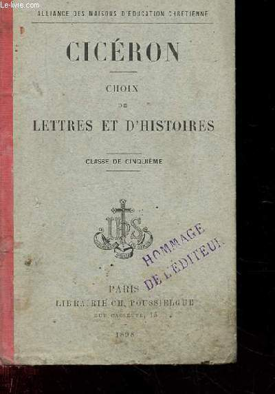 CICERON. CHOIX DE LETTRES ET D'HISTOIRES. CLASSES DE CINQUIEME