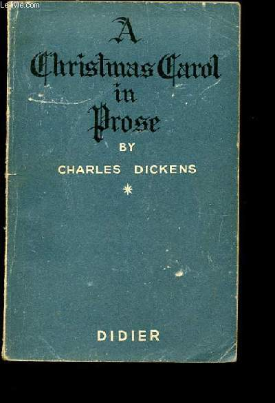 A CHRISTMAS CAROL IN PROSE. BEING. A GHOST STORY OF CHRITSMAS