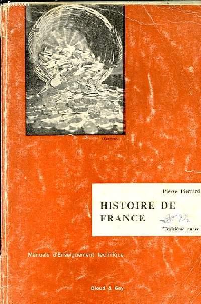 HISTOIRE DE FRANCE. TROISIEME ANNEE. EPOQUE CONTEMPORAINE 1815-1960. MANUELS D'ENSEIGNEMENT TECHNIQUE