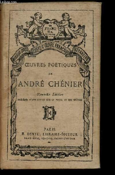 OEUVRES POETIQUES DE ANDRE CHENIER. NOUVELLE EDITION.