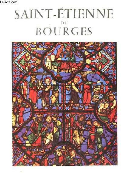 SAINT-ETIENNE DE BOURGES. ARCHITECTURE ET VITRAUX.