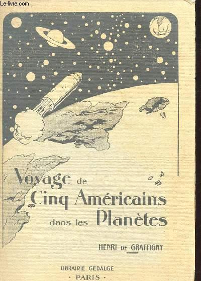 VOYAGE DE CINQ AMERICAINS DANS LES PLANETES. ROMAN ASTRONOMIQUE