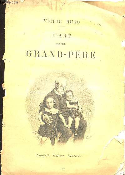 L'ART D'ETRE GRAND-PERE. NOUVELLE EDITION ILLUSTREE.