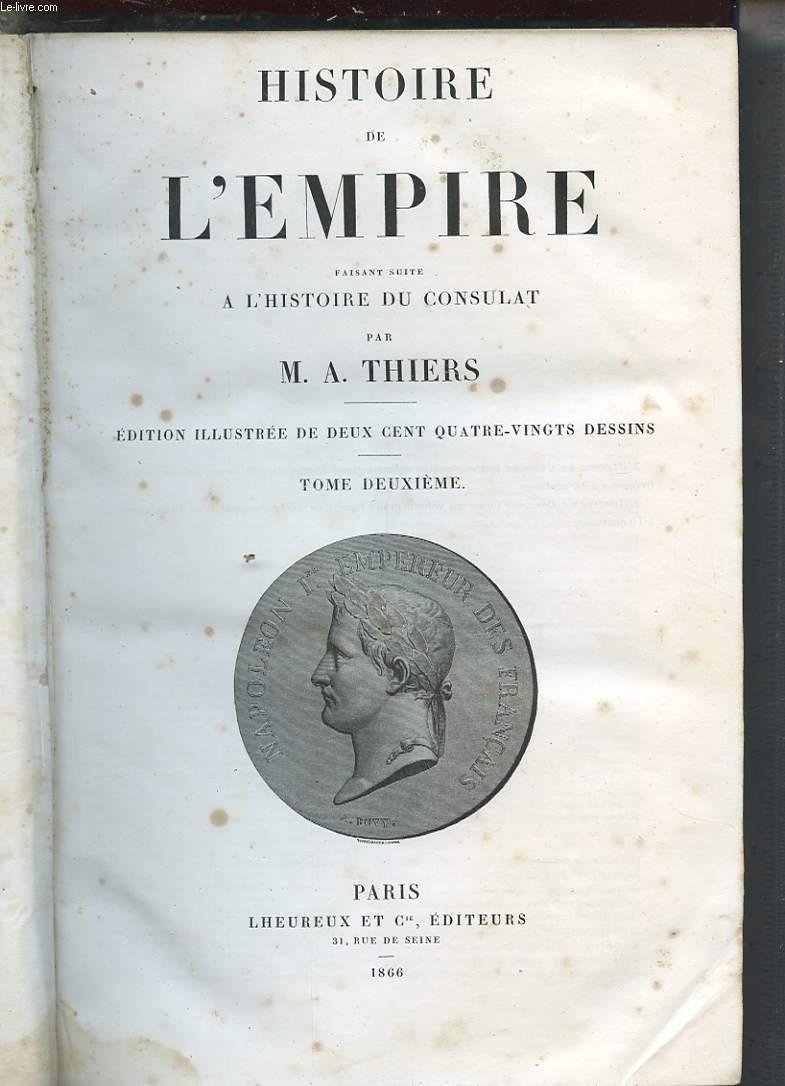 HISTOIRE DE L'EMPIRE FAISANT SUITE A L'HISTOIRE DU CONSULAT. TOME 2.