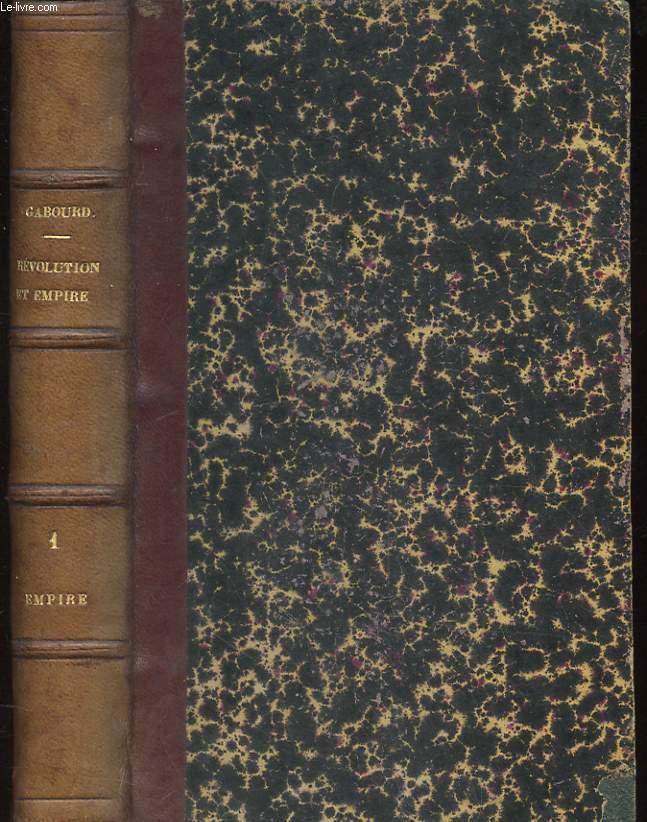 HISTOIRE DE LA REVOLUTION ET DE L'EMPIRE. EMPIRE TOME 1. DEUXIEME EDITION.