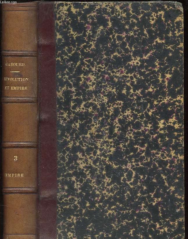 HISTOIRE DE LA REVOLUTION ET DE L'EMPIRE. EMPIRE TOME 3. DEUXIEME EDITION.