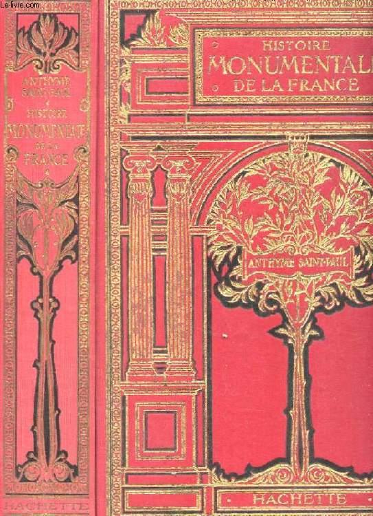 HISTOIRE MONUMENTALE DE LA FRANCE. NOUVELLE EDITION