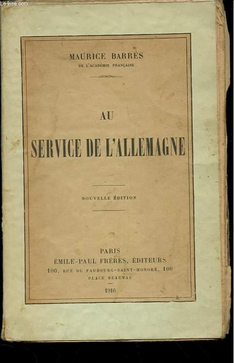 AU SERVICE DE L'ALLEMAGNE. NOUVELLE EDITION