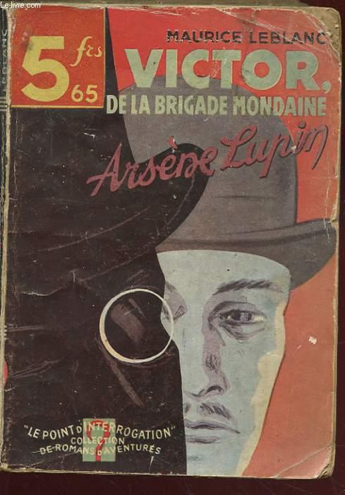 VICTOR DE LA BRIGADE MONDAINE. ARSENE LUPIN