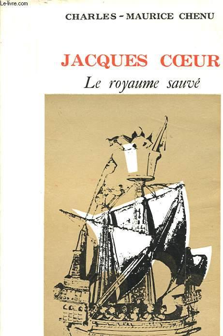 JACQUES COEUR. LE ROYAUME SAUVE