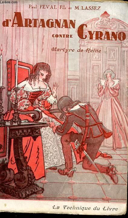 D'ARTAGNAN CONTRE CYRANO DE BERGERAC. LIVRE DEUXIEME. MARTYRE DE REINE