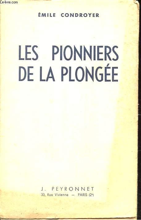 LES PIONNIERS DE LA PLONGEE. HISTOIRE DES MACHINES PLONGEANTES