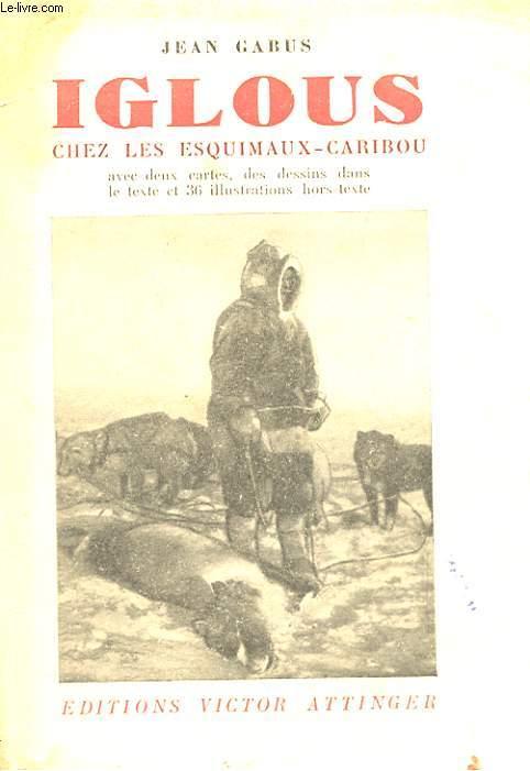 IGLOUS CHEZ LES ESQUIMAUX-CARIBOU