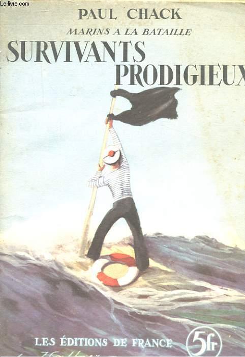 MARINS A LA BATAILLE. SURVIVANTS PRODIGIEUX
