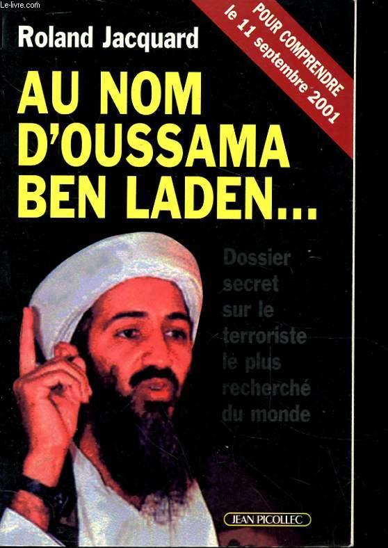 UN NOM D'OUSSAMA BEN LADEN.. DOSSIER SECRET SUR LE TERRORISTE LE PLUS RECHERCHE DU MONDE