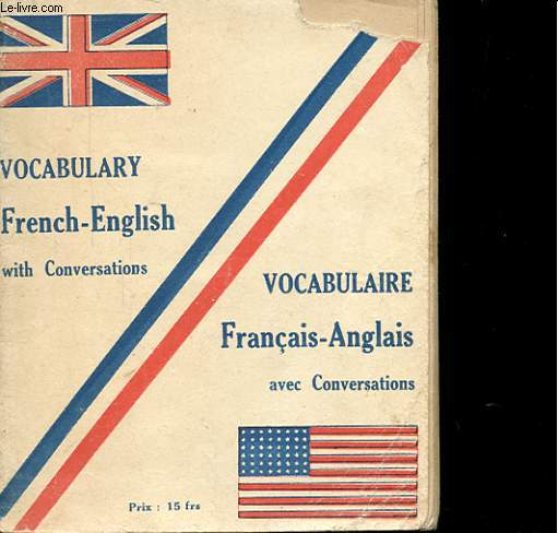 VOCABULARY WITH CONVERSATIONS FRANCH-ENGLISH. VOCABULAIRE AVEC CONVERSATIONS FRANCAIS-ANGLAIS