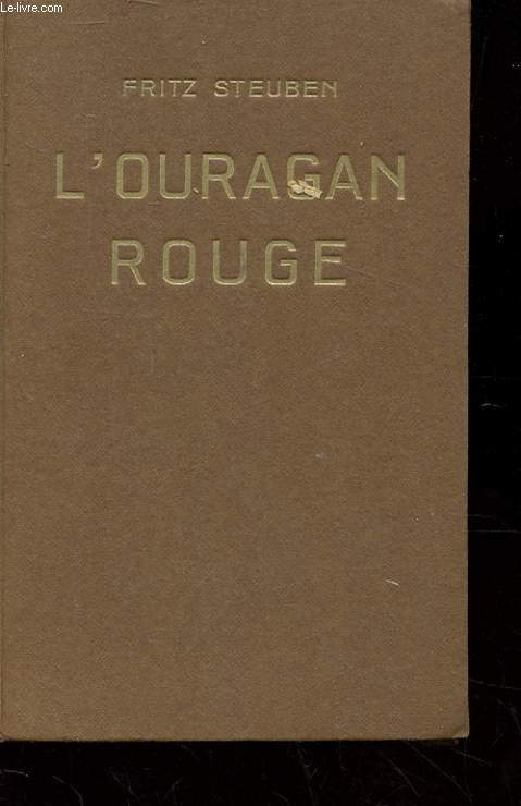 L'OURAGAN ROUGE. UN RECIT DE LA PREMIERE GUERRE DES INDIENS POUR L'OHIO RACONTE D'APRES D'ANCIENS DOCUMENTS.