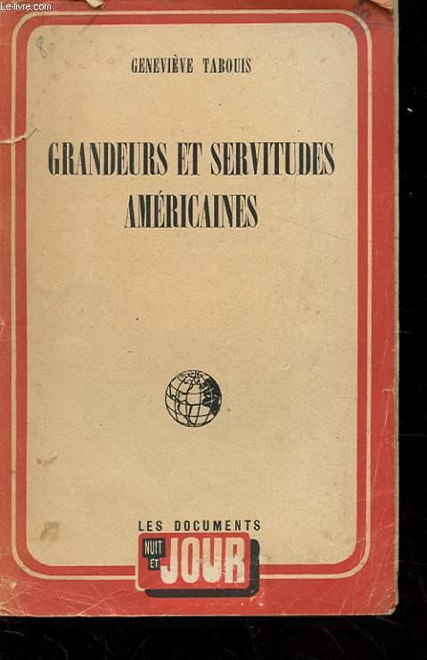 GRANDEURS ET SERVITUDES AMERICAINES. SOUVENIRS DES U.S.A 1940-1945