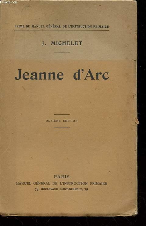 JEANNE D'ARC. AVEC UNE INTRODUCTION ET UN REPERTOIRE EXPLICATIF DES NOTES DE MICHELET PAR EMILE BOURGEOIS