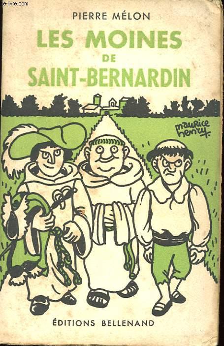 LES MOINES DE SAINT-BERNARDIN. ROMAN GAI ILLUSTRE PAR PIERRE ROUSSEL