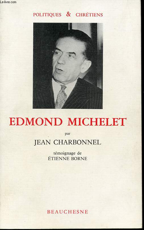 EDMOND MICHELET. TEMOIGNAGE DE ETIENNE BORNE