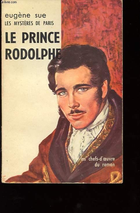LES MYSTERES DE PARIS. LE PRINCE RODOLPHE