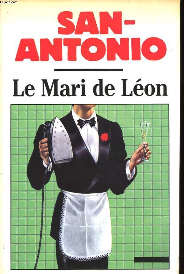 LE MARI DE LEON. CHRONIQUE D'UNE AMITIE AVANCEE. ROMAN