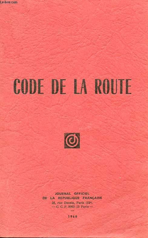 CODE DE LA ROUTE. ( EDITION MISE A JOUR AU 28 AVRIL 1960 )