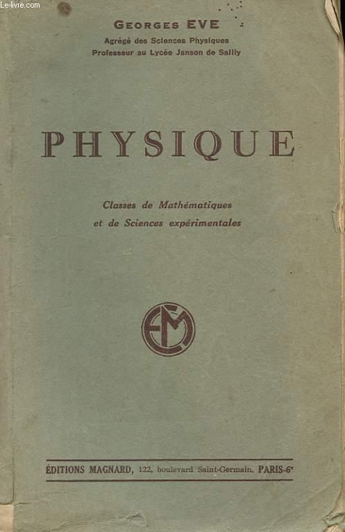 PHYSIQUE. CLASSES DE MATHEMATIQUES ET DE SCIENCES EXPERIMENTALES