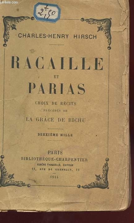 RACAILLE ET PARIAS. CHOIX DE RECITS PRECEDES DE LA GRACE DE BICHU. DEUXIEME MILLE