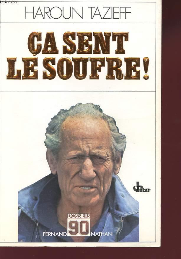 CA SENT LE SOUFFRE! HAROUN TAZIEFF RACONTE SES AVENTURES A CLAUDE VILLERS ET ENONCE QUELQUES VERITES