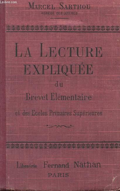 LA LECTURE EXPLIQUEE DU BREVET ELEMENTAIRE ET DE L'ENSEIGNEMENT PRIMAIRE SUPERIEUR.