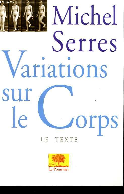 VARIATIONS SUR LE CORPS. LE TEXTE. ESSAIS