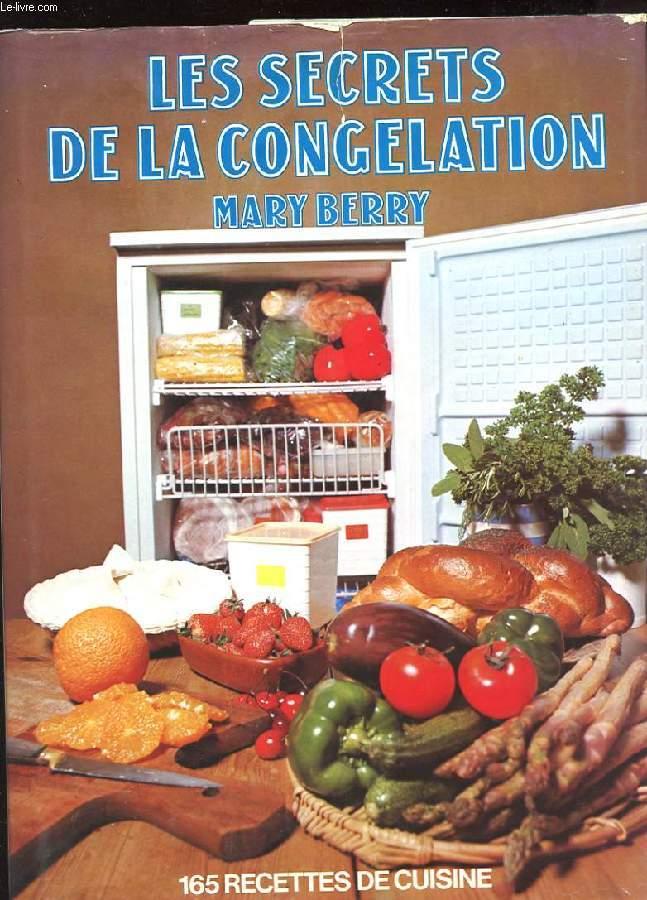 LES SECRETS DE LA CONGELATION. 165 RECETTES DE CUISINE