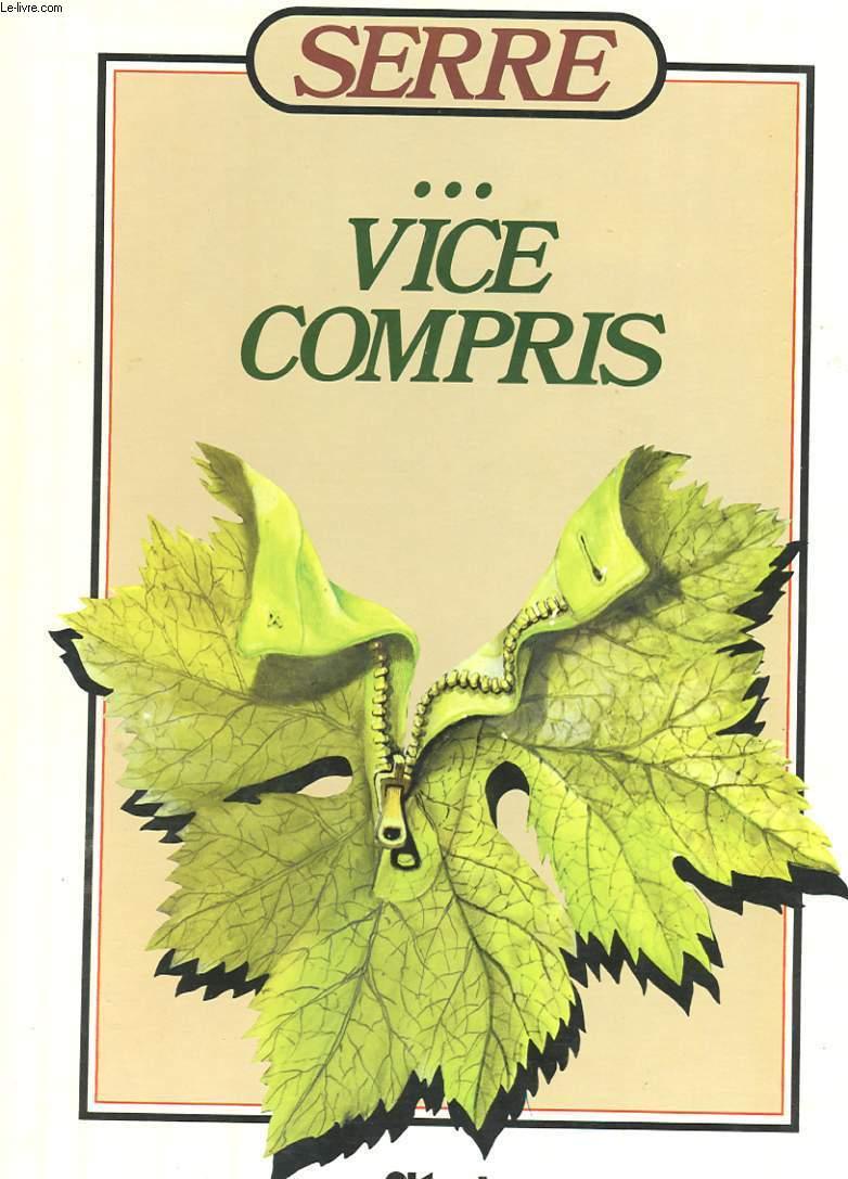 SERRE... VICE COMPRIS