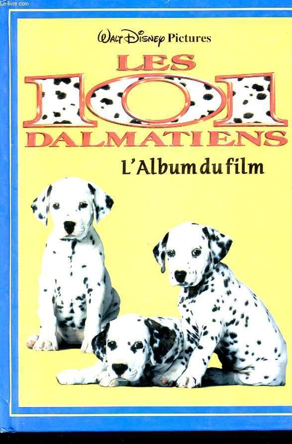 LES 101 DALMATIENS. L'ALBUM DU FILM