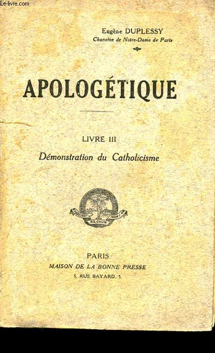 APOLOGETIQUE. LIVRE 3. DEMONSTRATION DU CATHOLICISME