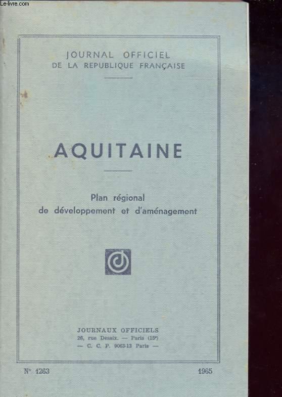 AQUITAINE. PLAN REGIONAL DE DEVELOPPEMENT ET D'AMENAGEMENT. N°1263