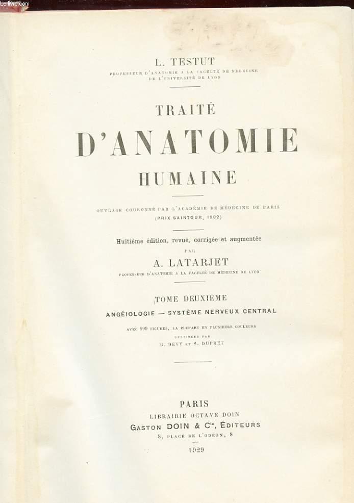 TRAITE D'ANATOMIE HUMAINE. TOME 2. ANGEIOLOGIE ET SYSTEME NERVEUX CENTRAL