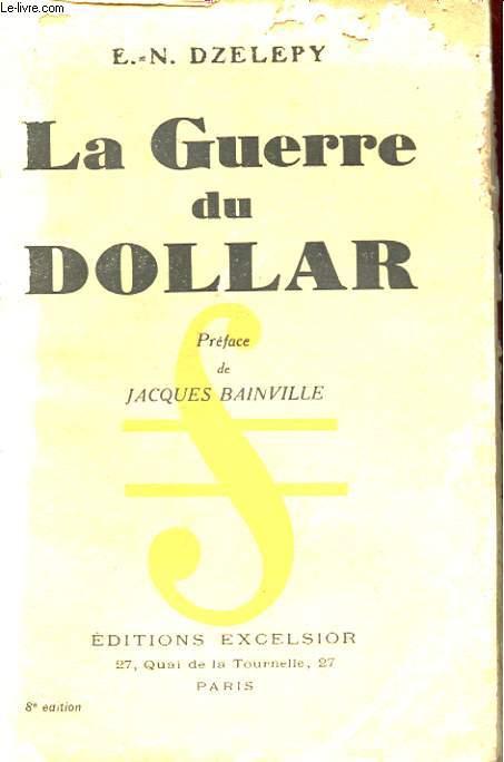 LA GUERRE DU DOLLAR.