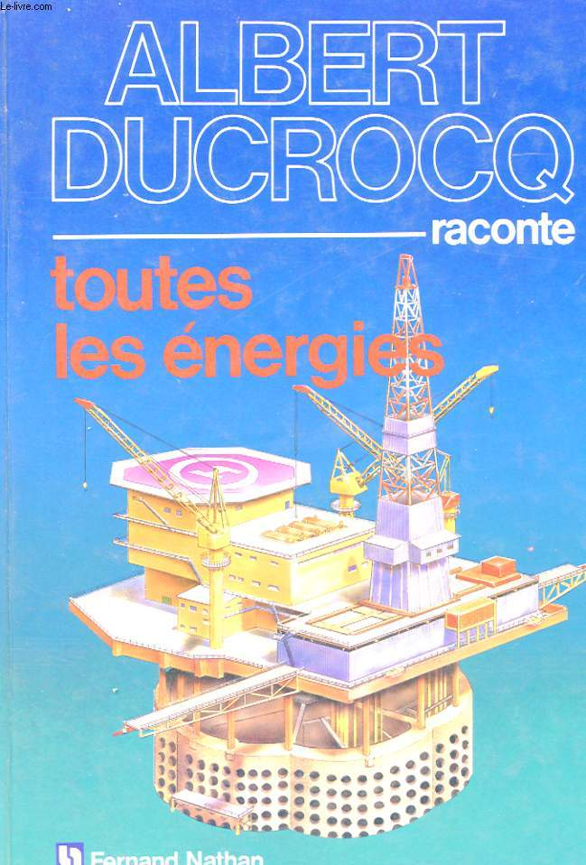 ALBERT DICROCQ RACONTE TOUTES LES ENERGIES