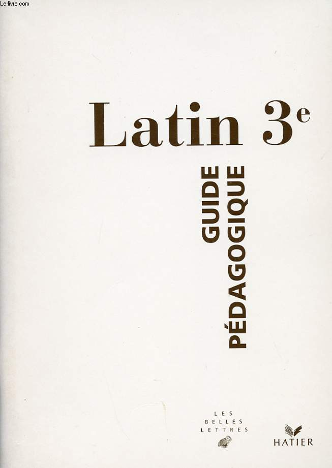 LATIN 3e. GUIDE PEDAGOGIQUE