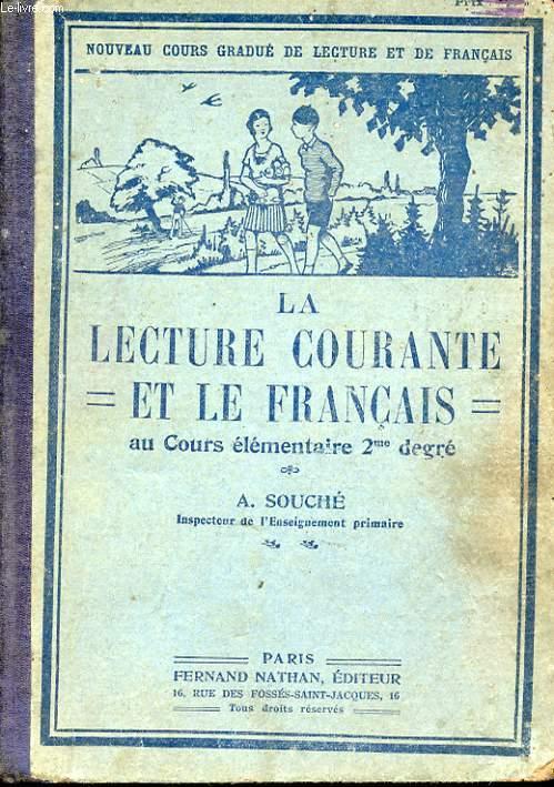 LA LECTURE COURANTE ET LE FRANCAIS AU COURS ELEMENTAIRE 2e DEGRE. LES SECONDES LECTURES COURANTES. L'APPRENTISSAGE DE LA LANGUE MATERNELLE.
