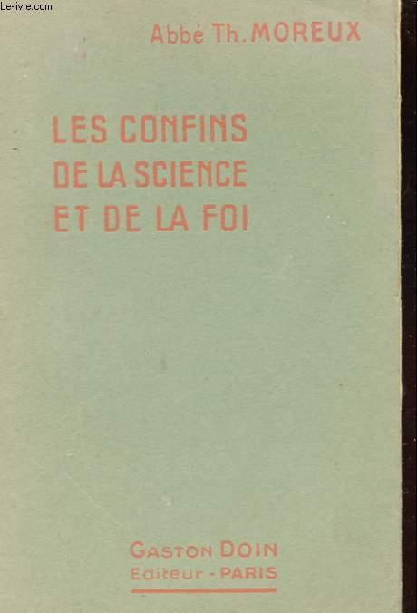 LES CONFINS DE LA SCIENCE ET DE LA FOI. TOME 1