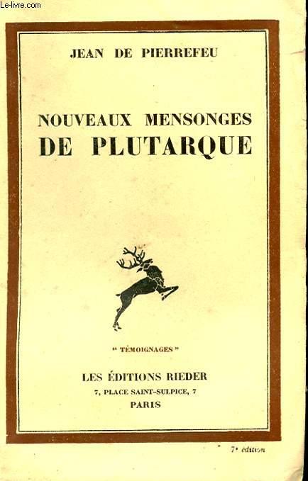 NOUVEAUX MENSONGES DE PLUTARQUE. TEMOIGNAGES. 7 EME EDITION