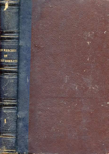 DES MARCHES ET DES COMBATS. 2 TOMES. COMMENTAIRE DES TITRES XII ET XIII DU REGLEMENT DU 3 MAI 1832 SUR LE SERVICE DES ARMEES EN CAMPAGNE.