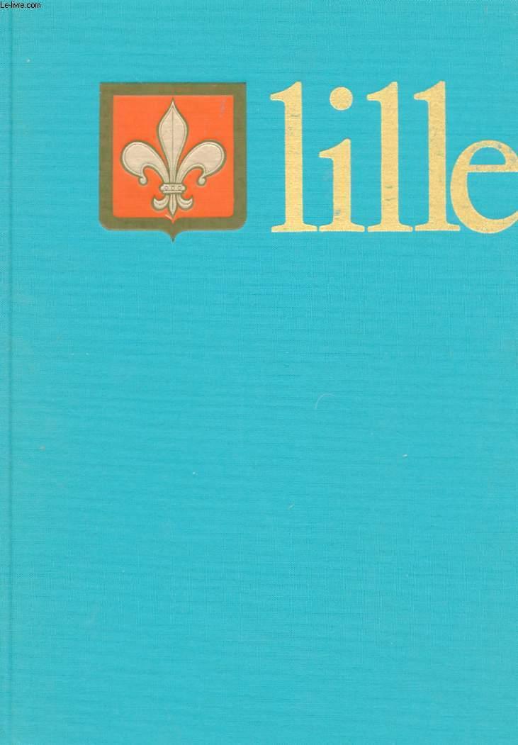 LILLE. DIX SIECLES D'HISTOIRE