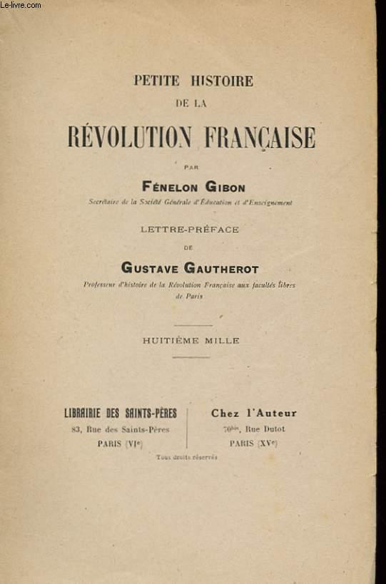 PETITE HISTOIRE DE LA REVOLUTION FRANCAISE.