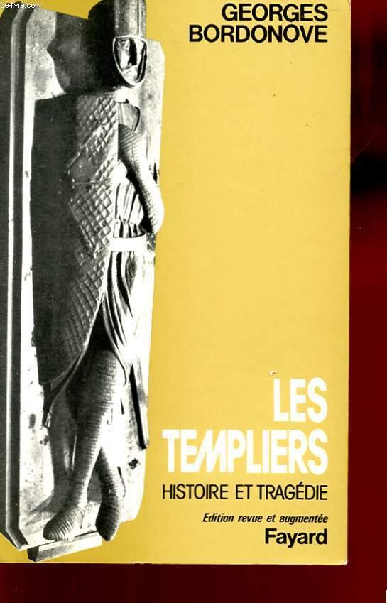 LES TEMPLIERS. HISTOIRE ET TRAGEDIE