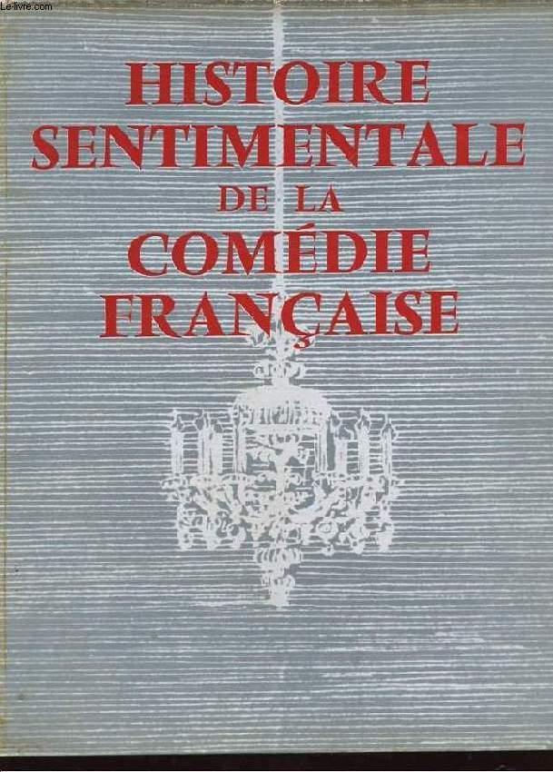 HISTOIRE SENTIMENTALE DE LA COMEDIE FRANCAISE.